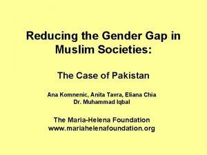 Reducing the Gender Gap in Muslim Societies The