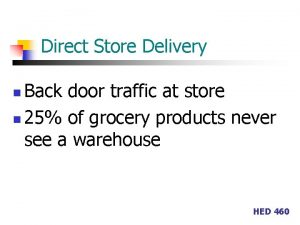 Direct Store Delivery Back door traffic at store