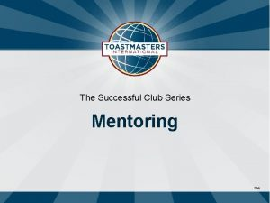 The Successful Club Series Mentoring 296 What is