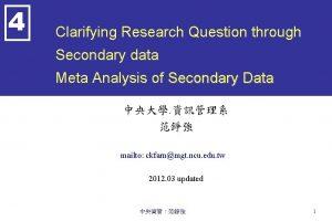 4 Clarifying Research Question through Secondary data Meta
