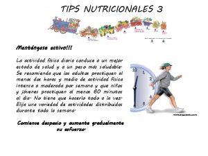TIPS NUTRICIONALES 3 Mantngase activo La actividad fsica