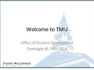 Welcome to TMU Office of Student Development Overnight