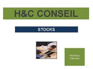 HC CONSEIL STOCKS KRYSTELLE SENECHAL 1 STOCKS Plan