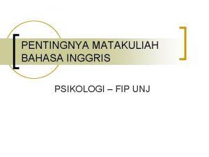 PENTINGNYA MATAKULIAH BAHASA INGGRIS PSIKOLOGI FIP UNJ Bahasa