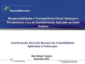 Responsabilidade e Transparncia Fiscal Avanos e Perspectivas luz