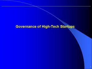 Governance of HighTech Startups 1 Corporate Governance l