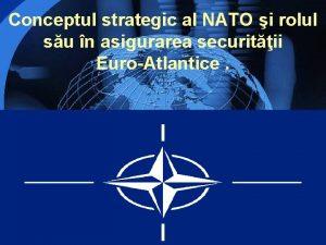 Conceptul strategic al NATO i rolul su n