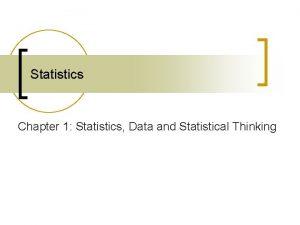Statistics Chapter 1 Statistics Data and Statistical Thinking