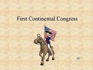 First Continental Congress 1774 First Continental Congress 56