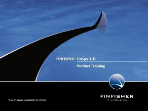 1 FINFISHER Fin Spy 3 10 Product Training