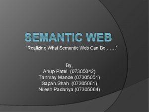 SEMANTIC WEB Realizing What Semantic Web Can Be