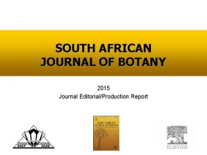 SOUTH AFRICAN JOURNAL OF BOTANY 2015 Journal EditorialProduction