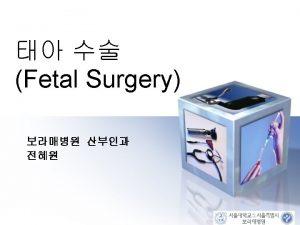 Fetal Therapy Fetal Transfusion Fetal Medical Therapy Fetal