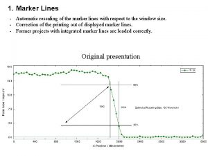 1 Marker Lines Automatic rescaling of the marker