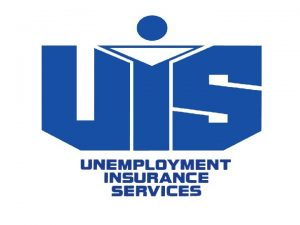 Controlling Unemployment Taxes Presented by Unemployment Insurance Services