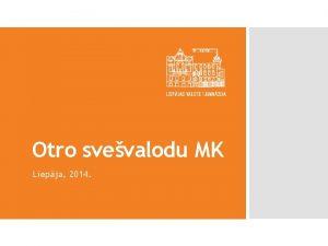 Otro svevalodu MK Liepja 2014 Lepnums Vienotba Atbildba