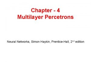 Chapter 4 Multilayer Percetrons Neural Networks Simon Haykin