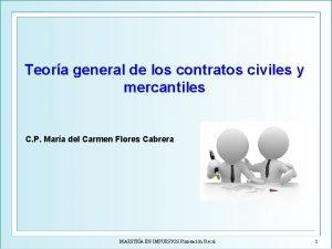 Teora general de los contratos civiles y mercantiles