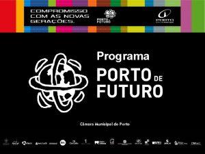Programa Cmara Municipal do Porto O Programa Porto