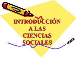INTRODUCCIN A LAS CIENCIAS SOCIALES Qu son Las