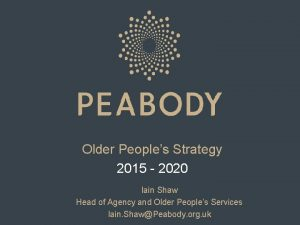 Older Peoples Strategy 2015 2020 Iain Shaw Head