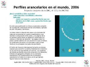 Perfiles arancelarios en el mundo 2006 Proyecto conjunto