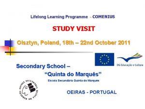 Lifelong Learning Programme COMENIUS STUDY VISIT Olsztyn Poland