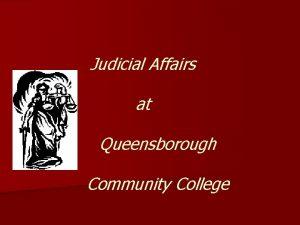 Judicial Affairs at Queensborough Community College Judicial Affairs