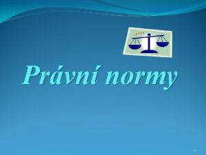 Prvn normy 1 Pojem sttem vydvan nebo uznan