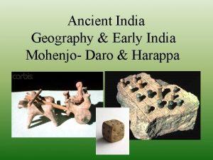 Ancient India Geography Early India Mohenjo Daro Harappa