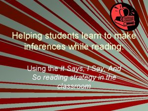 Helping students learn to make inferences while reading