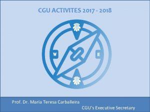 CGU ACTIVITES 2017 2018 Prof Dr Mara Teresa