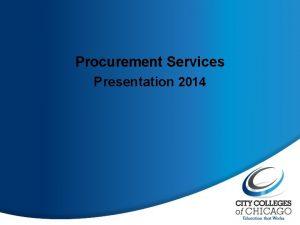 Procurement Services Presentation 2014 Agenda Overview of Procurement