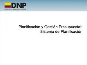Planificacin y Gestin Presupuestal Sistema de Planificacin Tabla