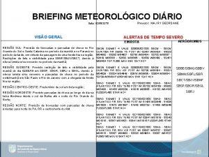 BRIEFING METEOROLGICO DIRIO Data 02082019 VISO GERAL Previsor