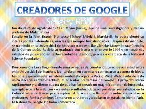 Sergey Brin Nacido el 21 de agosto de