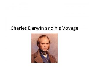 Charles Darwin and his Voyage Background on Charles