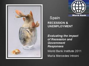Spain RECESSION UNEMPLOYMENT Evaluating the impact of Recession