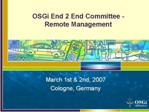OSGi End 2 End Committee Remote Management March