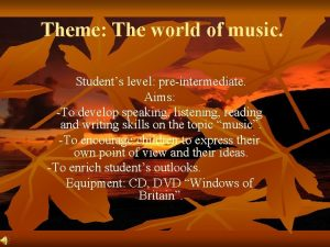 Theme The world of music Students level preintermediate