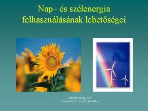Nap s szlenergia felhasznlsnak lehetsgei Oktatsi anyag 2004