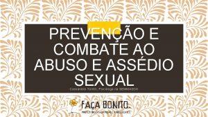 PREVENO E COMBATE AO ABUSO E ASSDIO SEXUAL