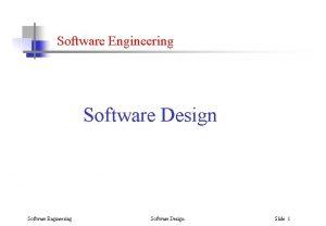 Software Engineering Software Design Slide 1 Software Design