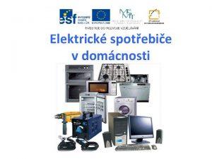 Elektrick spotebie v domcnosti Struktura prezentace otzky na