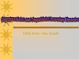 Dilek Ersz Sare engl Constructivist Theory Constructivism is