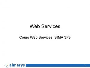 Web Services Cours Web Services ISIMA 3 F