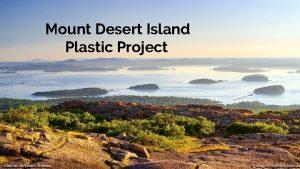 Mount Desert Island Plastic Project Plastic bottles take