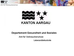 KANTON AARGAU Departement Gesundheit und Soziales Amt fr