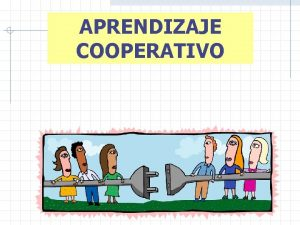 APRENDIZAJE COOPERATIVO Mitos alrededor del aprendizaje cooperativo El