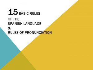 15 BASIC RULES OF THE SPANISH LANGUAGE RULES